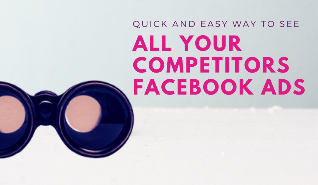 Quick and Easy Way To See All Your Competitors  Facebook Ads